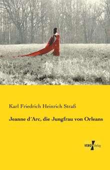 Karl Friedrich Heinrich Straß: Jeanne d´Arc, die Jungfrau von Orleans, Buch