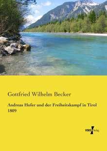 Gottfried Wilhelm Becker: Andreas Hofer und der Freiheitskampf in Tirol 1809, Buch
