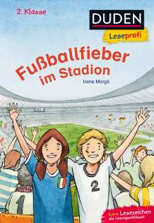Irene Margil: Leseprofi - Fußballfieber im Stadion, 2. Klasse, Buch