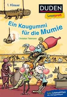 Christian Tielmann: Duden Leseprofi - Ein Kaugummi für die Mumie, 1. Klasse, Buch