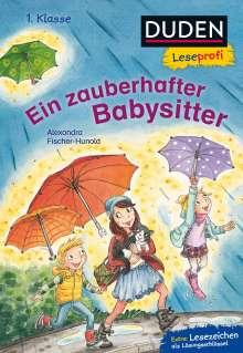 Alexandra Fischer-Hunold: Duden Leseprofi - Ein zauberhafter Babysitter, 1. Klasse, Buch