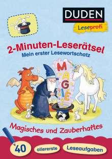 Ulrike Holzwarth-Raether: Duden Leseprofi - 2-Minuten-Leserätsel: Mein erster Lesewortschatz. Magisches und Zauberhaftes., Buch