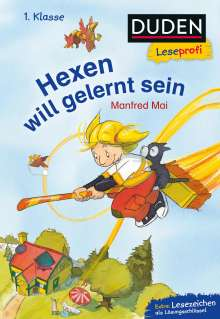 Manfred Mai: Duden Leseprofi - Hexen will gelernt sein, 1. Klasse, Buch