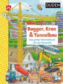 Christina Braun: Duden 24+: Bagger, Kran und Tunnelbau. Das große Wimmelbuch von der Baustelle, Buch