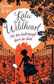 Stephanie Burgis: Katie Wildheart - Mit dem Zauberspiegel durch die Wand, Buch