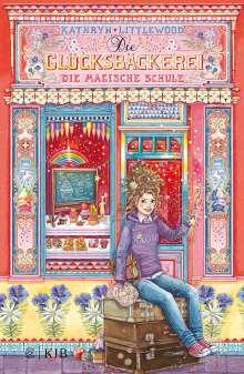 Kathryn Littlewood: Die Glücksbäckerei - Die magische Schule, Buch