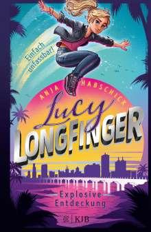 Anja Habschick: Lucy Longfinger - einfach unfassbar! - Explosive Entdeckung, Buch
