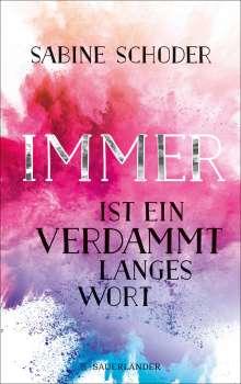 Sabine Schoder: Immer ist ein verdammt langes Wort, Buch