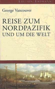 George Vancouver: Reise zum Nordpazifik und um die Welt 1791-1795, Buch
