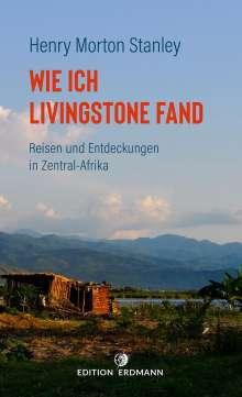 Henry Morton Stanley: Wie ich Livingstone fand, Buch