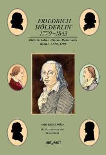 Hans-Dieter Mück: Friedrich Hölderlin 1770-1843 Bd. 1, Buch
