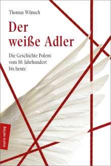 Thomas Wünsch: Der weiße Adler, Buch