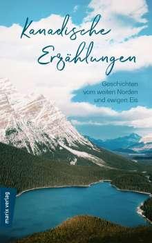 Kanadische Erzählungen: Geschichten vom weiten Norden und ewigen Eis, Buch