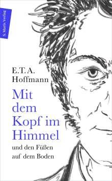 E. T. A. Hoffmann: Mit dem Kopf im Himmel und den Füßen auf dem Boden, Buch