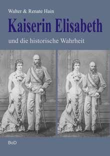 Walter Hain: Kaiserin Elisabeth und die historische Wahrheit, Buch