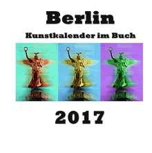 Pierre Sens: Kunstkalender im Buch - Berlin 2017, Buch