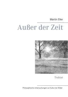 Martin Eller: Außer der Zeit, Buch