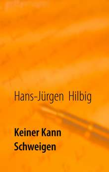 Hans-Jürgen Hilbig: Keiner kann schweigen, Buch