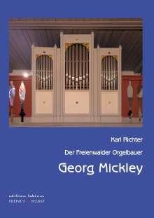 Karl Richter: Der Freienwalder Orgelbauer Georg Mickley, Buch