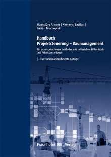 Hannsjörg Ahrens: Handbuch Projektsteuerung - Baumanagement., Buch