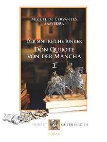 Miguel de Cervantes Saavedra: Der sinnreiche Junker Don Quijote von der Mancha. Erstes Buch, Buch