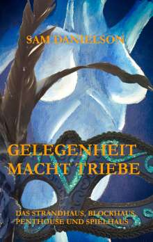 Sam Danielson: Gelegenheit macht Triebe, Buch