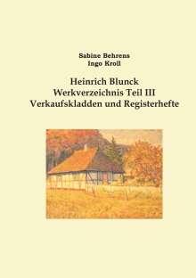 Sabine Behrens: Heinrich Blunck Werkverzeichnis, Buch
