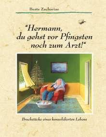 """Beate Zacharias: """"Hermann, du gehst vor Pfingsten noch zum Arzt!"""", Buch"""