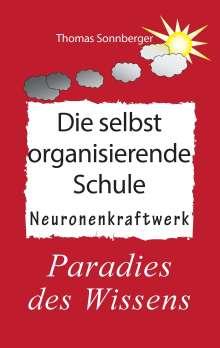 Thomas Sonnberger: Die selbstorganisierende Schule, Buch