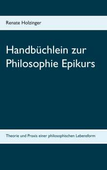 Renate Holzinger: Handbüchlein zur Philosophie Epikurs, Buch