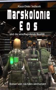Klaus-Dieter Sedlacek: Marskolonie Eos, Buch