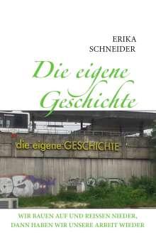Erika Schneider: Die eigene Geschichte, Buch