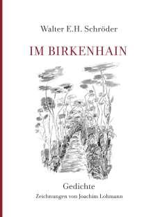 Walter E. H. Schröder: Im Birkenhain, Buch