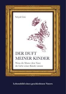 Selçuk Gün: Der Duft meiner Kinder, Buch