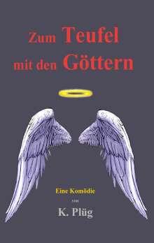Klaus Plüg: Zum Teufel mit den Göttern, Buch