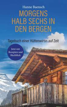 Hanne Baensch: Morgens halb sechs in den Bergen, Buch