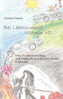 Carlotta Veneris: Bei Lebensunlust Vitamin V8!, Buch