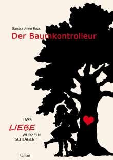 Sandra Anne Roos: Der Baumkontrolleur, Buch