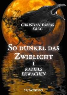 Christian Tobias Krug: So dunkel das Zwielicht I, Buch