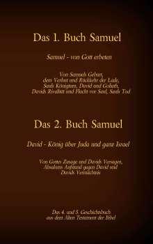 Martin Luther 1545: Das 1. und 2. Buch Samuel, das 4. und 5. Geschichtsbuch aus dem Alten Testament der Bibel, Buch