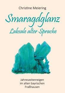 Christine Meiering: Smaragdglanz Labsale alter Sprache, Buch