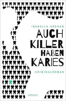 Isabella Archan: Auch Killer haben Karies, Buch