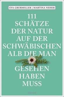 Eva Grubmiller: 111 Schätze der Natur auf der Schwäbischen Alb, die man gesehen haben muss, Buch