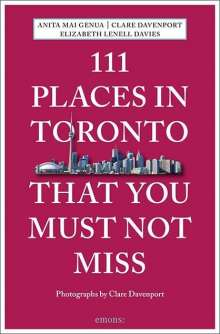 Elizabeth Lenell-Davies: 111 Places in Toronto That You Must Not Miss, Buch