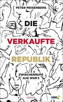 Peter Meisenberg: Die verkaufte Republik, Buch