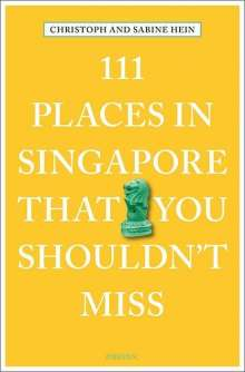 Sabine Hein-Seppeler: 111 Places in Singapore That You Shouldn't Miss, Buch