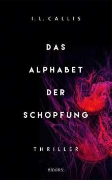I. L. Callis: Das Alphabet der Schöpfung, Buch