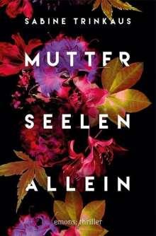 Sabine Trinkaus: Mutter Seelen Allein, Buch
