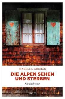 Isabella Archan: Die Alpen sehen und sterben, Buch