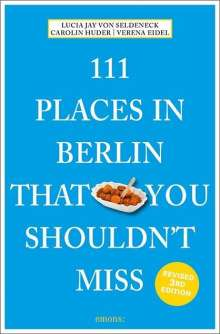Lucia Jay von Seldeneck: 111 Places in Berlin That You Shouldn't Miss, Buch